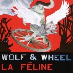 La Féline Wolf & Wheel