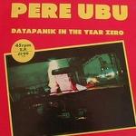 Pere Ubu Datapanik In Year Zero