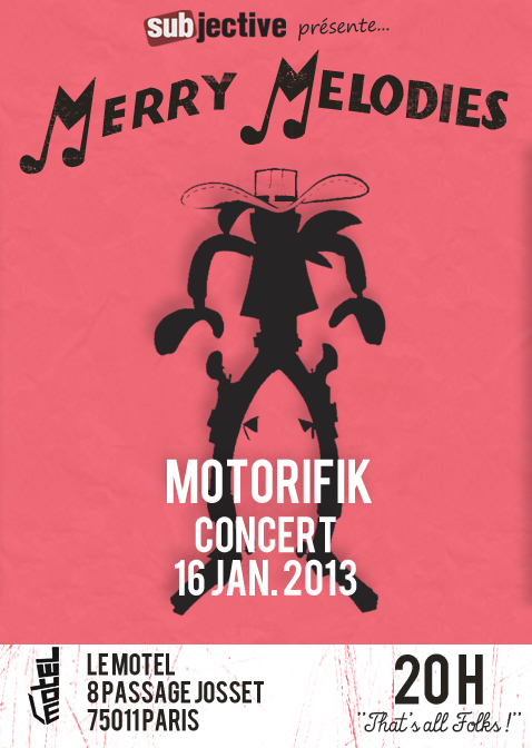 Subjective Merry Melodies avec Motorifik le 16 janvier 2013 au Motel