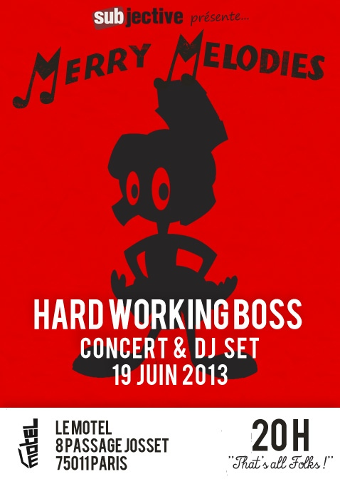 subjective merry melodies avec hard working boss au motel le 19 juin 2013