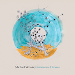 Michael Wookey Submarine Dreams