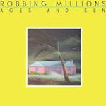Robbing Millions - Ages & Sun